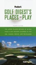 Golf Digest's Places to Play, 4th Edition: 6,000 Public and Resort Courses in th