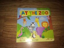SARAH WARD - AT THE ZOO (BABY/TODDLER HARDBACK BOARD BOOK)(EX COND)