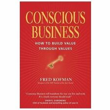 Conscious Business: How to Build Value through Values by Kofman, Fred