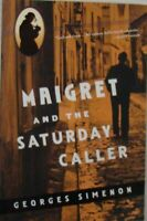 MAIGRET AND THE SATURDAY CALLER  - GEORGES SIMENON