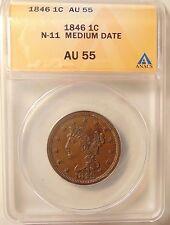 1846 Large Cent - ANACS AU55 - N-11 Medium Date Variety - Very Pretty Brn Coin