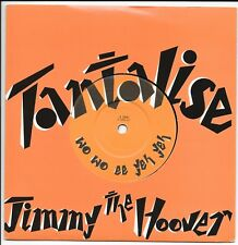 """Jimmy The Hoover - Tantalise - UK 7"""" - A 3406 - 1983"""