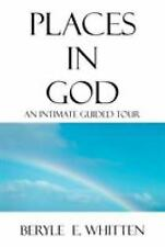 Autographed Places in God: An Intimate Guided Tour by Beryle E. Whitten