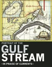 A Portrait of the Gulf Stream: In Praise of Currents (Haus Publishing -ExLibrary