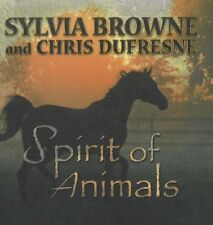 Spirit of Animals by Sylvia Browne, Chris Dufresne