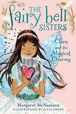The Fairy Bell Sisters #4: Clara and the Magical Charms by McNamara, Margaret