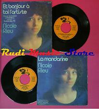 LP 45 7'' NICOLE RIEU Et bonjour a toi l'artiste La mandarine 1975 no cd mc dvd