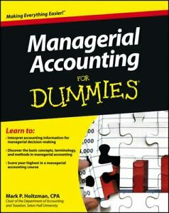 Managerial Accounting for Dummies by Mark P. Holtzman and Consumer Dummies Staf…