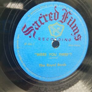 THE ROYAL BARDS - They Crucified My Lord / Were You There - Sacred Films 78 RPM
