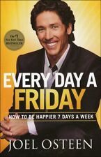 Every Day a Friday: How to Be Happier 7 Days a Week by Joel Osteen (Paperback...