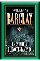 COMENTARIO AL NUEVO TESTAMENTO (WILLIAM BARCLAY)