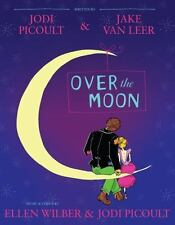 Over the Moon : A Musical Play by Picoult, Jodi -ExLibrary