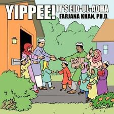 Yippee! It's Eid-Ul-Adha: By Farjana Khan Ph.D