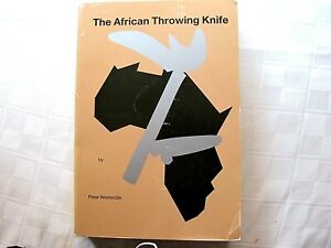 The African Throwing Knife by Peter Westerdijk