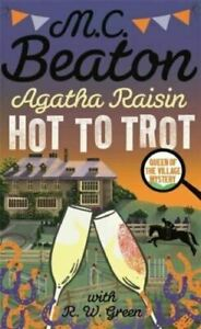 Agatha Raisin: Hot to Trot by M.C. Beaton-new paperback