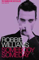 ROBBIE WILLIAMS  BOOK SOMEBODY SOMEDAY  BY MARK McCRUM 2005