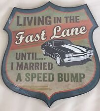 P GRAHAM DUNN FUNNY WOOD SIGN WALL DECOR LIVING IN THE FAST LANE NEW & SEALED