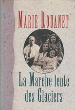 La marche lente des glaciers.Marie ROUANET.France loisirs R004