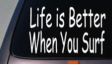 life is better when you surf sticker decal beach sand california surfboard swim
