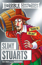 HORRIBLE HISTORIES: SLIMY STUARTS by Terry Deary  NEW