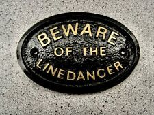 BEWARE OF THE LINEDANCER -  HOUSE DOOR GATE SIGN COUNTRY WESTERN