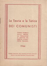 TEORIA TATTICA DEI COMUNISTI ORIGINI FORMAZIONE PARTITO COMUNISTA ITALIANO 1944