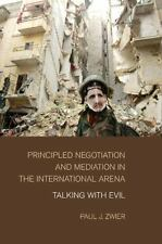 Principled Negotiation and Mediation in the International Arena : Talking...