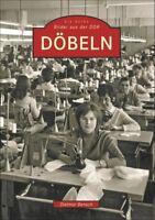 Döbeln DDR Stadt Sachsen Bildband Bilder Geschichte Buch Fotos Archivbilder AK