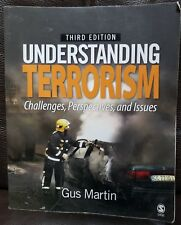 Understanding Terrorism : Challenges, Perspectives, and Issues by C. Gus Martin