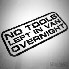 No hay herramientas dejado en este vehículo durante la noche Coche Furgoneta Señal Decal Sticker 200 mm