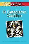 La guia esencial del catecismo de la igelia catolica Guia Esencial Para / Essen