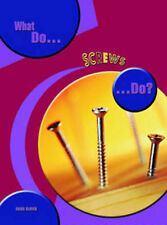 What So Screws Do? (What Do Simple Machines Do?) (What Do Simple Machines Do?)