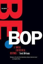 The Birth of Bebop: A Social and Musical History (Roth Family Foundation Music