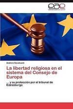 La libertad religiosa en el sistema del Consejo de Europa: ... y su protección p