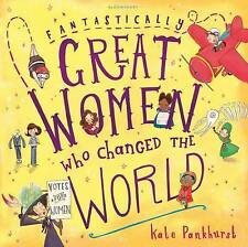 Fantastically Great Women Who Changed The World by Kate Pankhurst (2016)