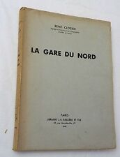 1940, Le Gare du Nord by Rene Clozier, SB Pub in Paris, in French, UNCUT