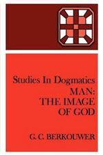 Man: The Image of God (Paperback or Softback)