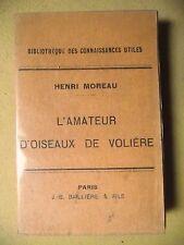 HENRI MOREAU L'AMATEUR D'OISEAUX DE VOLIÈRE INDIGÈNES EXOTIQUES BAILLIÈRE 1929