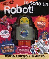 Io sono un robot! Crescere & costruire Ediz. illustrata Libro con gadget Nuovo