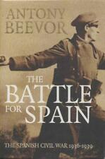 THE BATTLE FOR SPAIN - THS SPANISH CIVIL WAR 1936 - 1939