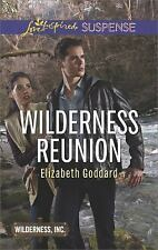Wilderness, Inc: Wilderness Reunion by Elizabeth Goddard (2017, Paperback)