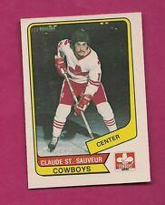 RARE 1976-77 OPC WHA # 90 COWBOYS CLAUDE ST SAUVEUR EX-MT CARD (INV#4354)