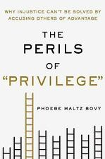 The Perils of Privilege : How One Word Came to Define What's Wrong with...