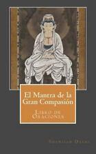 El Mantra de la Gran Compasión : Libro de Oraciones by Shanjian Dashi (2013,...