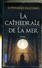 Ildefonso Falcones # LA CATHÉDRALE DE LA MER # Robert Laffont 2009