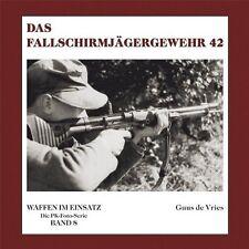 DAS FALLSCHIRMJÄGERGEWEHR 42 WAFFEN IM EINSATZ DIE PK-FOTO-SERIE BAND 8