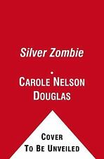Silver Zombie by Carole Nelson Douglas (2010, Paperback) EX-LIBRARY