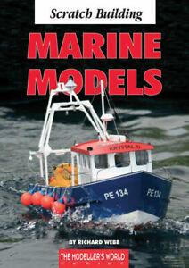 Scratch Building Marine Models - Model Boat Book - by Richard Webb
