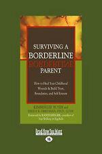 Surviving a Borderline Parent: How to Heal Your Childhood Wounds & Build Trust,