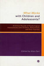 What Works with Children and Adolescents?: A Critical Review of Psychological...